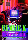『Trippin'Channel~LIVE Japana-rhythm』BENNIE K